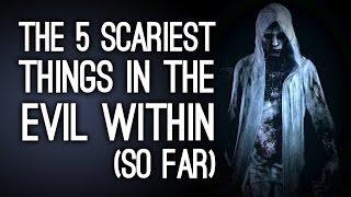 The 5 Scariest Things in The Evil Within (So Far)