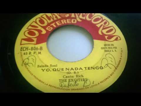 The Exciters - Yo, que nada tengo - Loyola