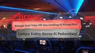 Kenapa Saat Take Off dan Landing di Malam Hari Lampu Kabin Harus di Padamkan?