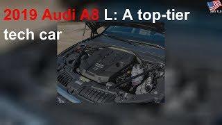 2019 Audi A8 L: A top-tier tech car