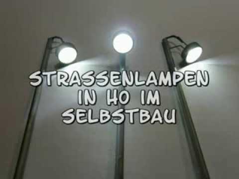Modellbahn Beleuchtung Selber Bauen | Strassenlampen Im Selbstbau Youtube