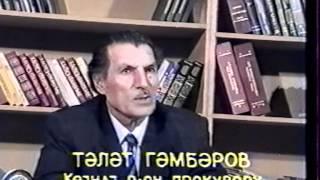 Göyçay rayon prokuroru Tələt Qəmbərov 1988-1993-cü il