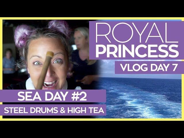 Royal Princess | Steel Drums, High Tea and Movies Under the Stars | Cruise Vlog Day 07