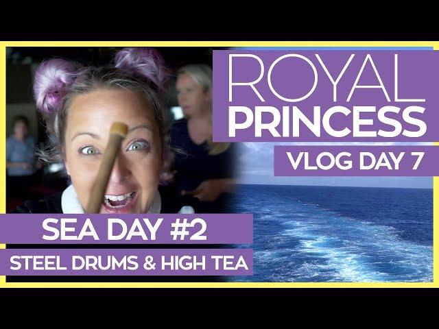 Royal Princess | Steel Drums, High Tea and Movies Under the Stars | Princess Cruises Vlog Day 07