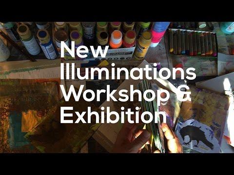 New Illuminations - Workshop & Exhibition