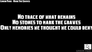 Linkin Park - Mark The Graves (Lyrics)