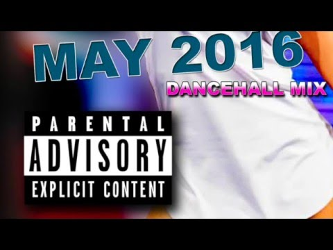 MAY 2016 DANCEHALL MIX -  Vybz Kartel - Demarco - Tommy Lee - Popcaan - Ishawna and more