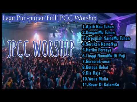 Lagu Rohani JPCC WORSHIP FULL ( Puji-pujian )