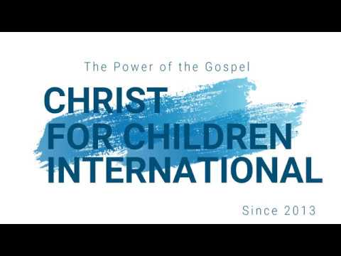 Christ For Children International - Presentation Video Clip