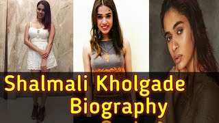SHALMALI KHOLGADE BIOGRAPHY, FAMILY, AGE, WEIGHT, HEIGHT, EDUCATION, AFFAIRS