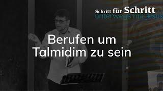 Berufen um Talmidim zu sein - Schritt für Schritt unterwegs mit Jesus - Maiko Müller