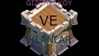 Clash of Clans Gizemli Köy ve Klanlar (Bölüm 1)