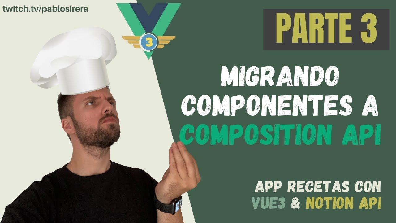 Migrando Componentes Vue a COMPOSITION API
