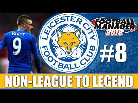 Non-League to Legend FM18 | LEICESTER | Part 8 | CAREER ENDING INJURY | Football Manager 2018