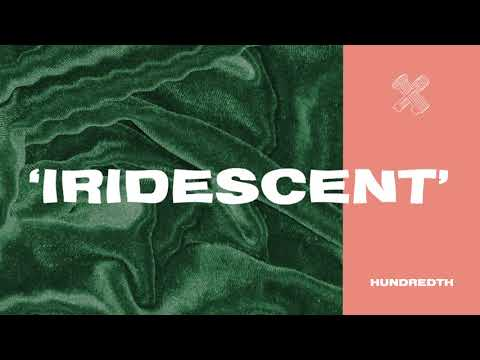 "Hundredth - New Song ""Iridescent"""