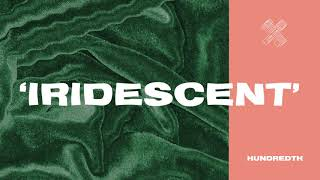 Hundredth - Iridescent (Official Audio)
