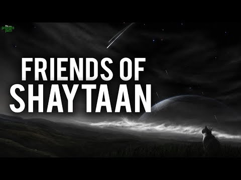 THE BEST FRIENDS OF SHAYTAAN