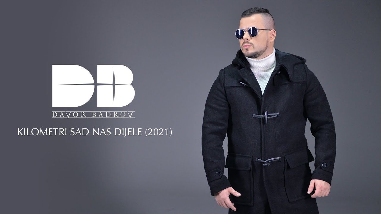 Davor Badrov - Kilometri sad nas dijele (Official HD Video 2021)