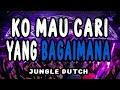 Jungle Dutch  Ko Mau Cari Yang Bagaimana Kasi Paham Bro Terbaru  Mp3 - Mp4 Download