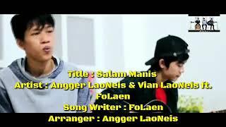 Salam Manis Angger LaoNeis & Vian LaoNeis ft  FoLaen lyric Music