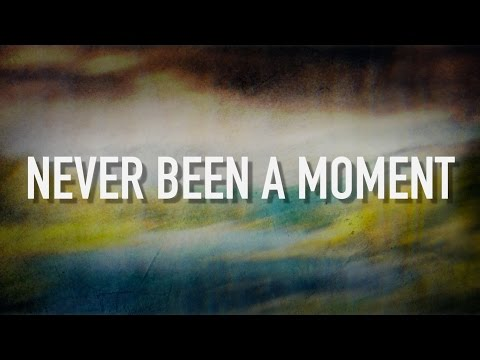 Never Been A Moment  Lyric  Micah Tyler