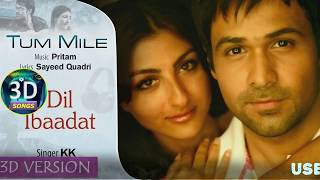 Dil Ibadat 3d Song || Tum Mile || Bass Boosted