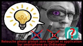 Retouche photo GRATUIT sans logiciel ni application