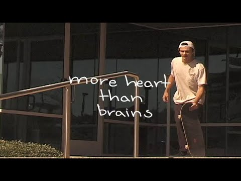 More Heart Than Brains | TransWorld SKATEboarding