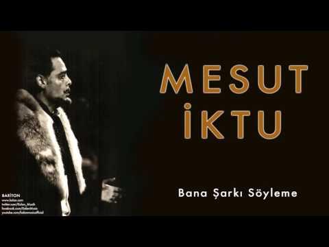 Mesut İktu - Bana Şarkı Söyleme [ Bariton © 2009 Kalan Müzik ]