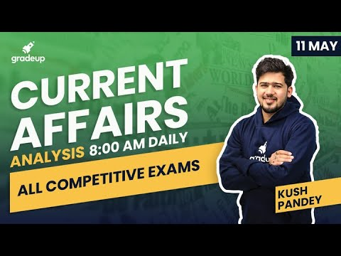 current-affairs-analysis-by-kush-pandey-for-all-exams-|-11th-may-2020-|-gradeup