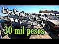 Autos baratos por menos de 30 mil pesos 🍀 carros en venta ...