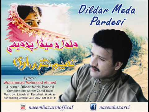 Dildar Meda Pardesi Naeem Hazarvi
