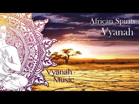 Vyanah - African Spirit - Spiritual Journey Around The World