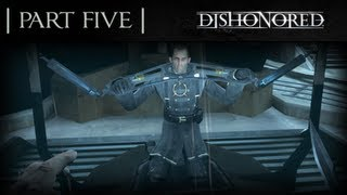 Dishonored Part 5 Hard Walkthrough No Commentary