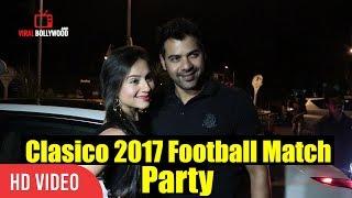 Shabbir Ahluwalia With Wife Kanchi Kaul At Celebrity Clasico 2017 Party | Virat Kohli Foundation's