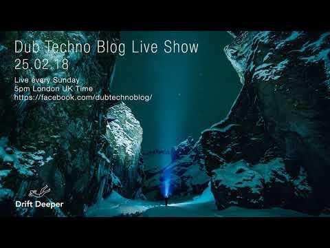 Dub Techno Blog Live Show 122 - 25.02.18