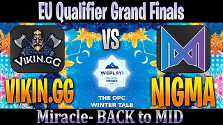 ViKin.gg vs NIGMA | Miracle- Back to MID | Bo5 Grand-Finals EU Qualifier WePlay! Bukovel Minor | D2P