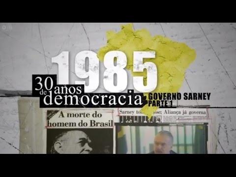 1985 - 30 anos de democracia: Governo Sarney - Parte 1
