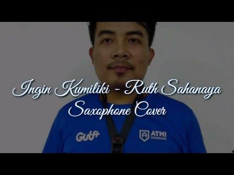 Ingin Kumiliki - Ruth Sahanaya (Saxophone Cover By Bagas Anjar)