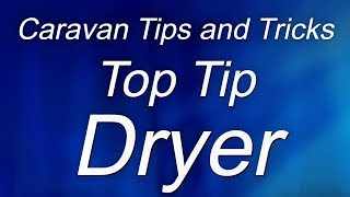 Caravan Tips and Tricks: How To Use The Shower as a Dryer