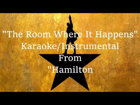 The Room Where It Happens (Karaoke/Instrumental) - Hamilton the Musical