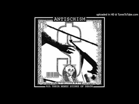 Antischism ‎- All Their Money Stinks Of Death (Full EP)