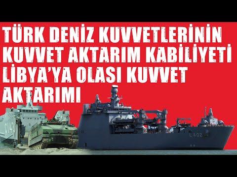 Libya'ya Olası Kuvvet Aktarımı ve Türk Deniz Kuvvetlerinin Kuvvet Aktarım Kabiliyeti | Bölüm-I