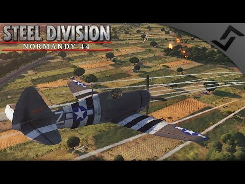 P-47 Close Air Support - Steel Division: Normandy 44 - Beta Gameplay