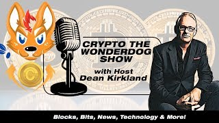 Introducing Crypto the WonderDog show. Blockchain, cryptocurrency and Bitcoin technology, news and e
