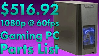 $500+ Cheap Gaming PC Parts List for 1080p 60fps Max/Ultra Settings