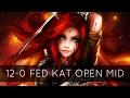 12-0 FED KAT OPEN MID - Master Tier Katarina Full Gameplay | League of Legends
