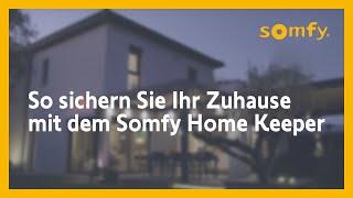 Somfy Home Keeper - das Sicherheitssystem, das für Sie mitdenkt