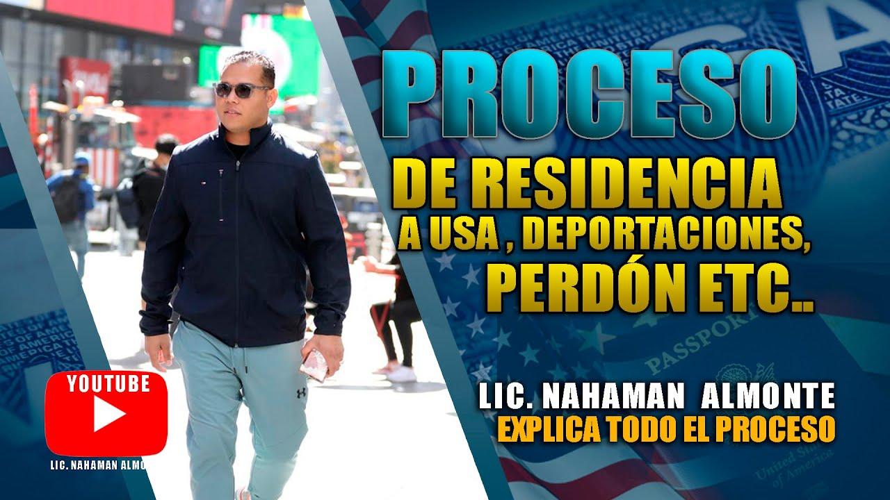 Proceso de Residencia a USA , Deportaciones , Perdón etc... Lic. Nahaman Almonte
