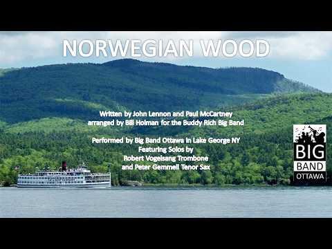 NORWEGIAN WOOD   Lennon & McCartney   arr  Bill Holman  Big Band Ottawa Live at 2017 Lake George NY